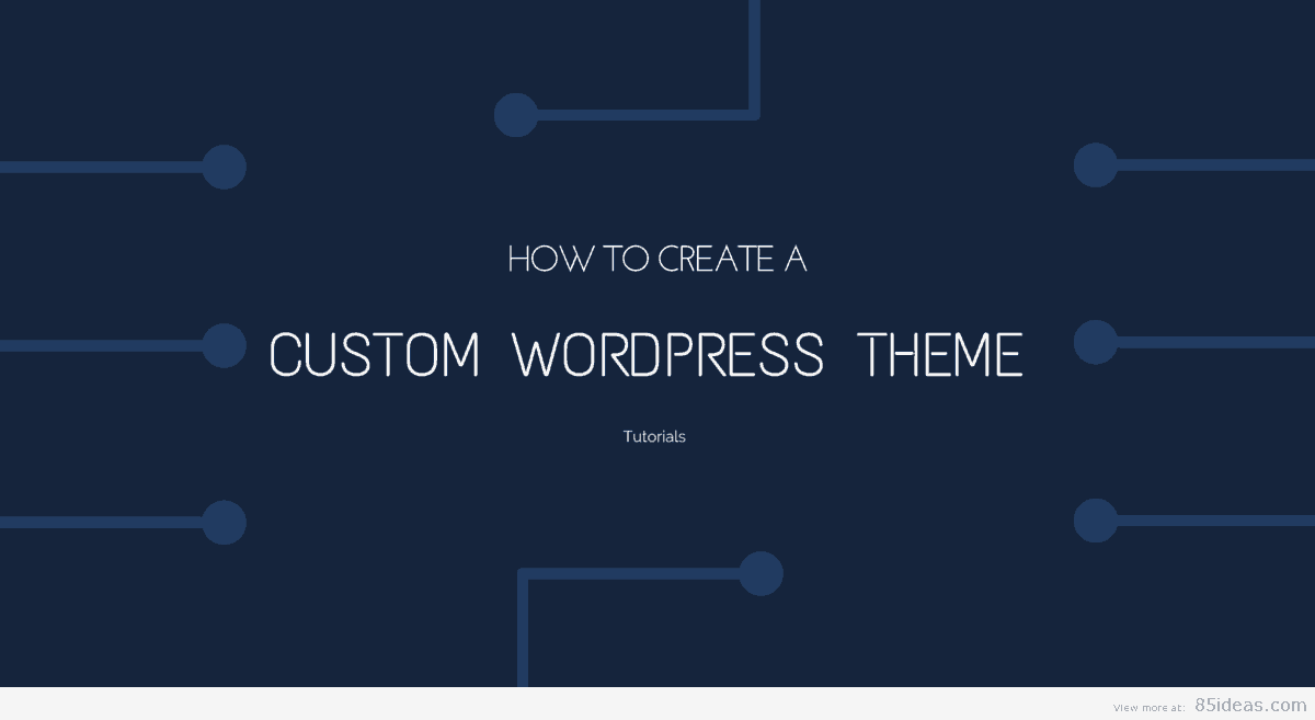 Create a Custom WordPress Theme