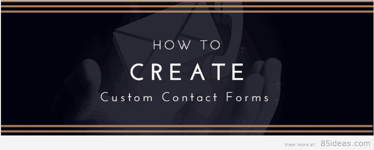 How To Create Custom Contact Forms