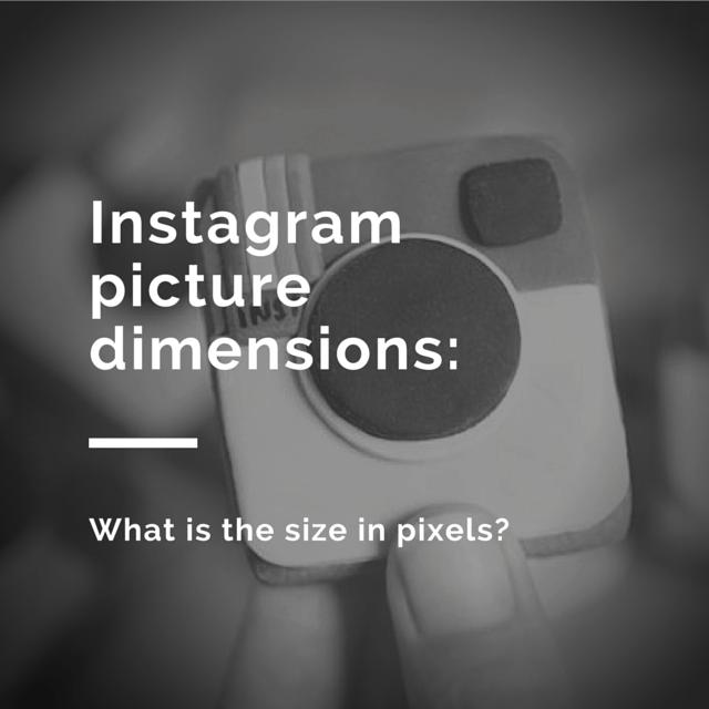 Instagram picture dimensions