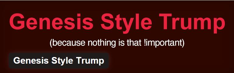Genesis Style Trump Plugin