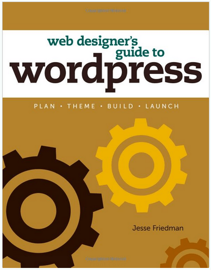 Web Designer s Guide to WordPress Book