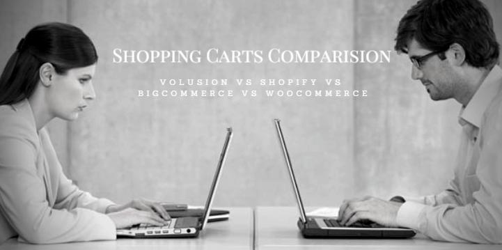 Volusion vs Shopify Vs BigCommerce vs WooCommerce Shopping Carts ...