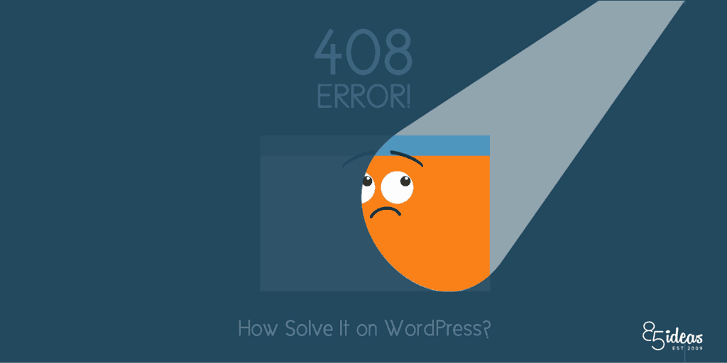 HTTP 408 Request Timeout Error: How Solve It on WordPress? - 85ideas.com