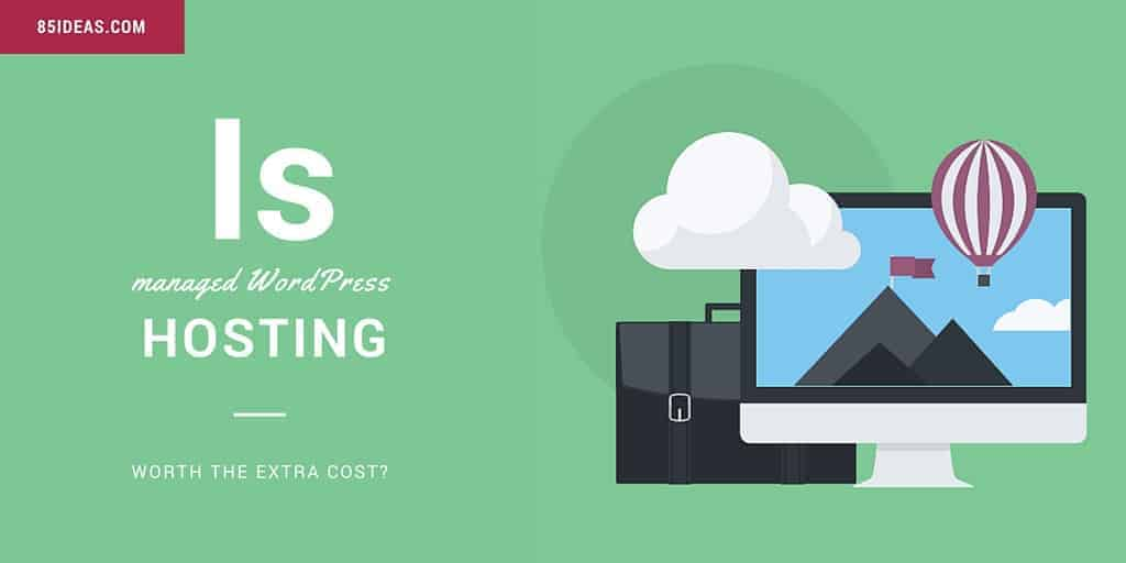Is managed WordPress hosting worth the extra cost?