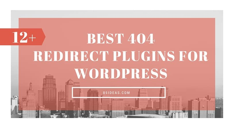 Best 404 Redirect Plugins for WordPress