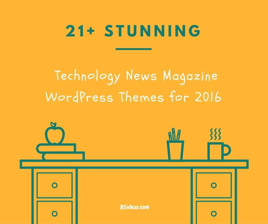 21+ Stunning Technology News Magazine WordPress Themes for 2016