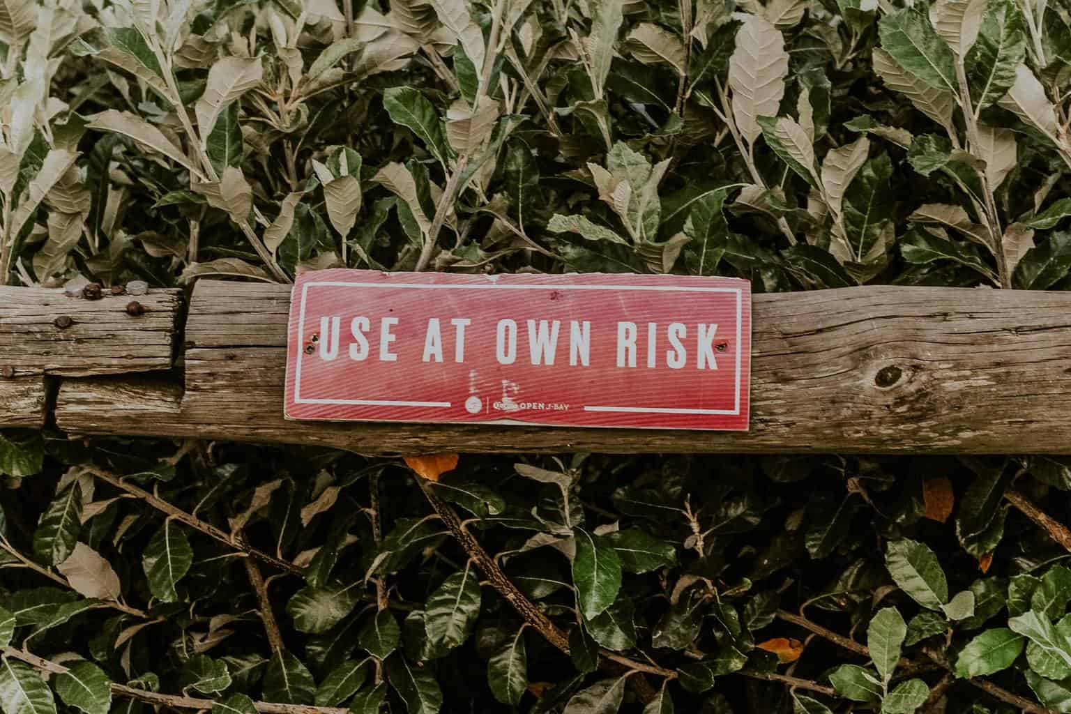 Use at own risk sign
